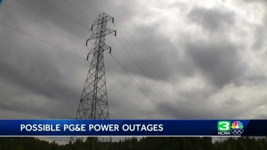 PG&E: Power shutoffs possible for 6 NorCal counties