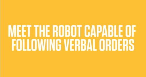 Humans will need to communicate with a robot the same way they