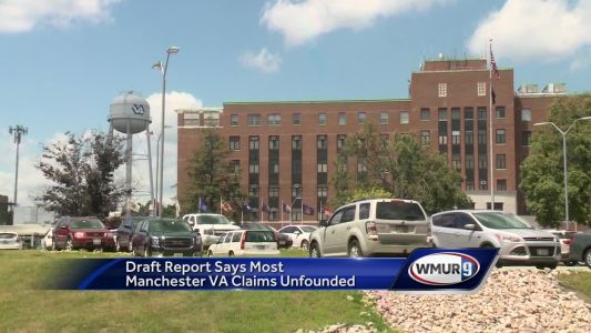 Draft report says most Manchester VA claims unfounded