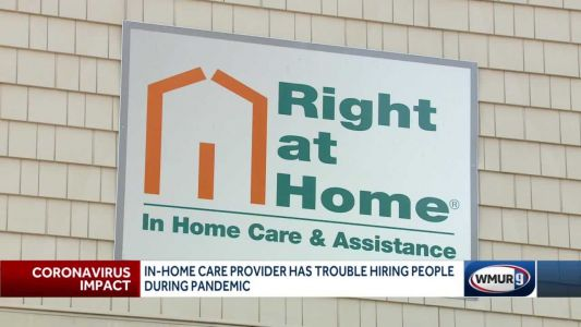 In-home care provider has trouble hiring people during pandemic