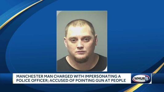 Manchester man charged with impersonating a police officer, accused of pointing gun at people