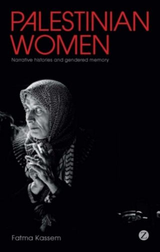 2011 Book Gives Voice to Palestinian Women Who Survived 1948 Nakba