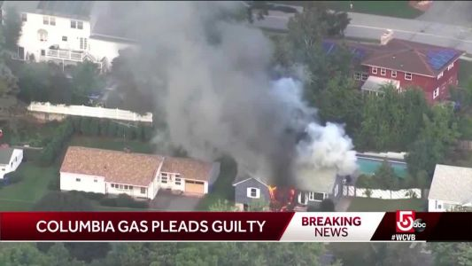 Columbia Gas to plead guilty in fatal explosions, feds say