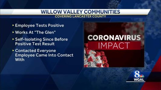 Willow Valley Communities employee tests positive for the coronavirus
