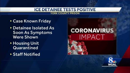 ICE detainee in York County Prison tests positive of the coronavirus