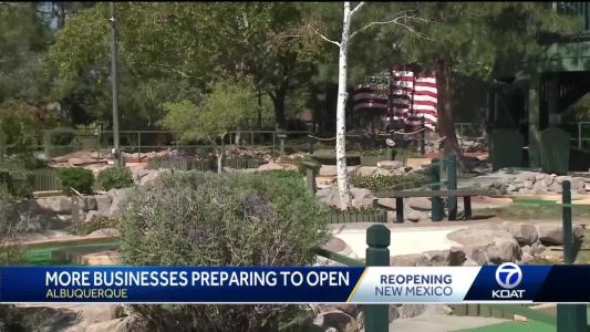 More businesses preparing to open under New Mexico's new COVID-19 red to green guidelines