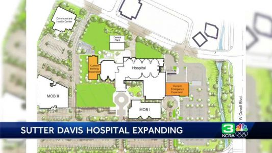 Sutter Davis Hospital to expand for growing Yolo Co population