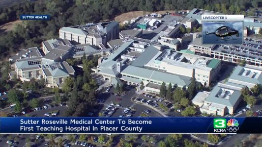 Sutter Roseville Medical Center to become first teaching hospital in Placer County