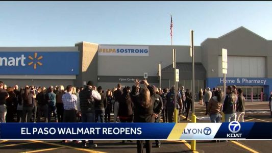 El Paso Walmart reopens, family of  Santa Fe native killed: 'They should have just torn it down'