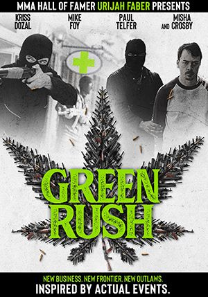 WORLD PREMIER TRAILER: 'Green Rush,' produced by Urijah Faber and Rick Lee, featuring Andre Fili's acting debut