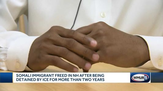Somali immigrant freed in NH after being detained by ICE for over 2 years