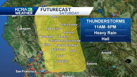 Thunderstorms expected in NorCal Saturday: What to expect