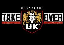 NXT UK TakeOver: Blackpool matches, date, start time, location