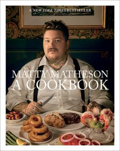 Matty Matheson goes back to his French foundation and Maritimes roots to deliver a tender debut cookbook