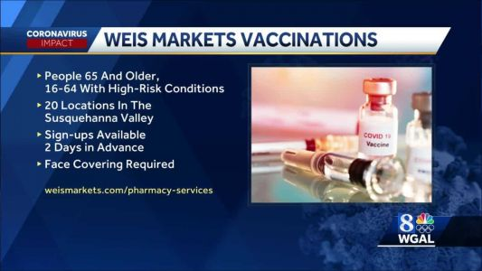 Weis Markets offering COVID-19 vaccine at some stores
