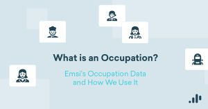 What is an Occupation? Emsi's Occupation Data and How We Use It
