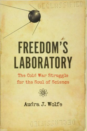 How the Cold War Defined Scientific Freedom