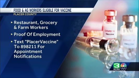 Placer County says food and ag workers now eligible for COVID-19 vaccine