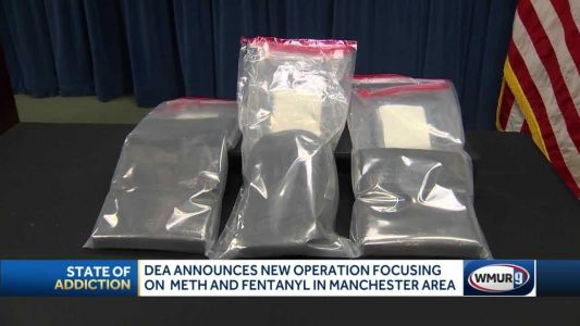 DEA announces new operation, officials focused on methamphetamine, fentanyl in Manchester area