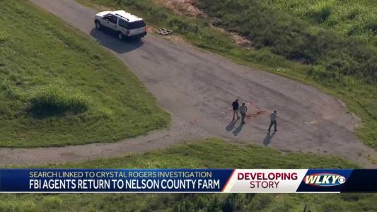 Day 2: FBI heads back to Bardstown farm for Crystal Rogers investigation