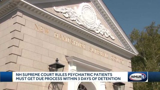 NH Supreme Court rules psychiatric patients must get due process within 3 days of detention