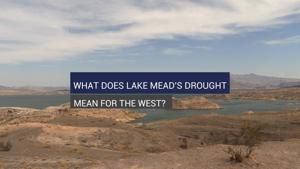 Watch Now: What does Lake Mead's drought mean for the West?