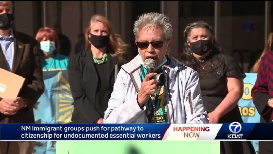 NM Immigrant groups push for pathway to citizenship for undocumented essential workers