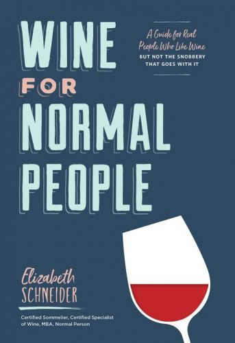 'Wine for Normal People' offers a guiding voice without the snobbery
