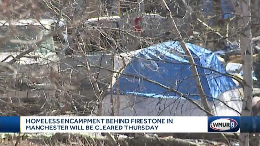 Homeless encampment of 32 people in Manchester to be cleared Thursday