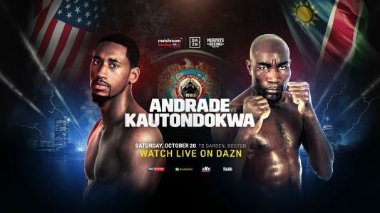 Andrade vs. Kautondokwa: Fight date, start time, card, how to watch, stream