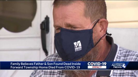 Relatives believe COVID-19 killed father & son who were found dead in Forward Township home