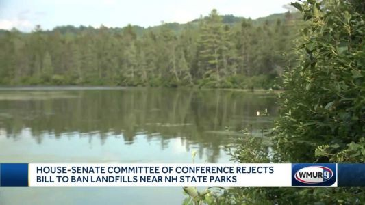 House-Senate Committee of Conference rejects bill to ban landfills near NH state parks